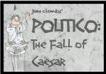 Politico: Fall Of Caesar - Small Box Game, Big Ass Fun