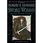 Robert E. Howard's Sword Woman is Back In Print