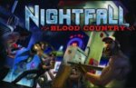 Nightfall: Blood Country - In Stores Now
