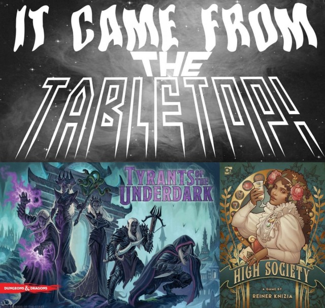 Tyrants of the Underdark and High Society - It Came From the Tabletop!