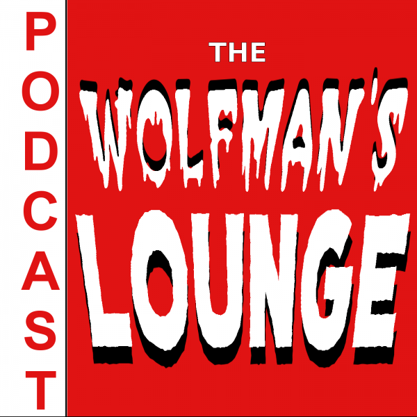 """The Wolfman's Lounge Podcast - Episode - 01 """"Beginnings and Endings"""""""