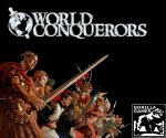 World Conquerors - Rome May Not Have Been Built In A Day, But Empires Can Be Built In Under An Hour
