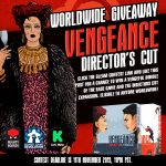 Vengeance: Director's Cut Worldwide Giveaway