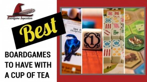 The Best Board Games To Have With A Cup Of Tea