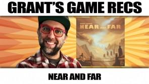 Near and Far - Grant's Game Recs