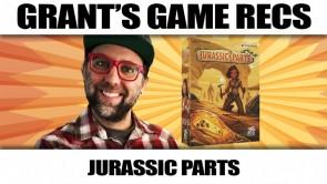 Jurassic Parts - Grant's Game Recs