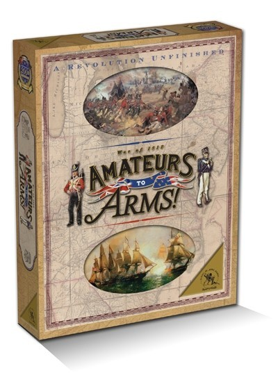 Amateurs to Arms! (War of 1812)