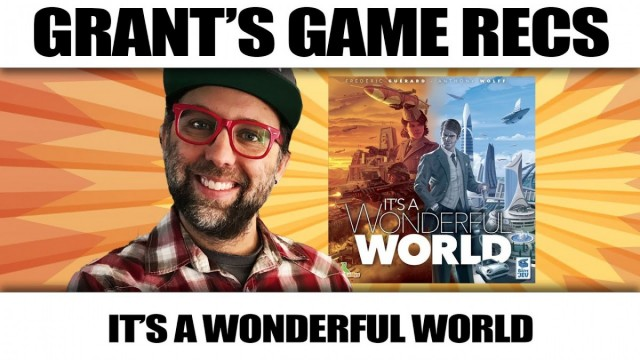 It's a Wonderful World - Grant's Game Recs