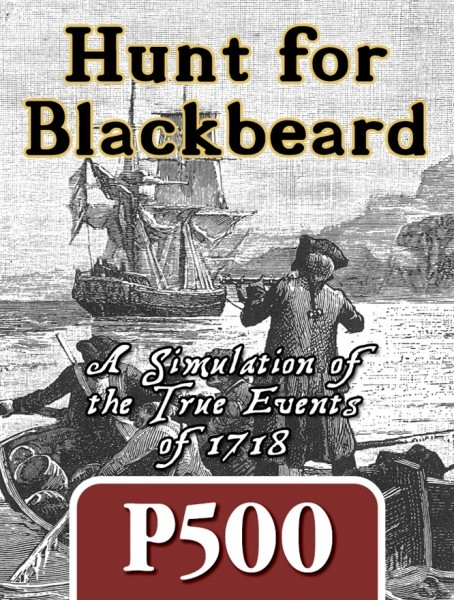 Hunt for Blackbeard : A Simulation of the True Events of 1718 added to GMT's P500